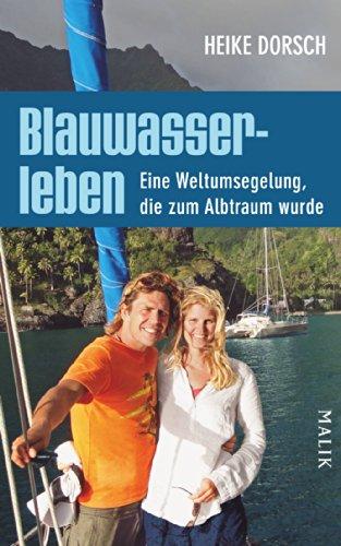 Buchseite und Rezensionen zu 'Blauwasserleben: Eine Weltumsegelung, die zum Albtraum wurde' von Heike Dorsch