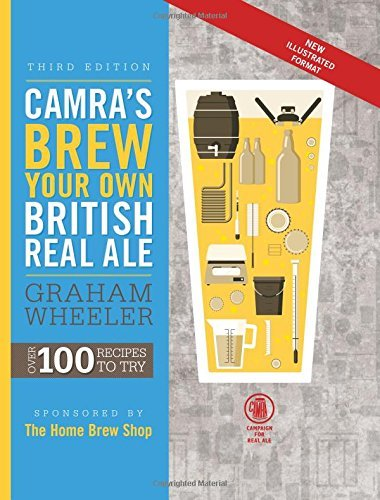 CAMRA's Brew Your Own British Real Ale: Over 100 Recipes to Try by Graham Wheeler (2014-10-01)
