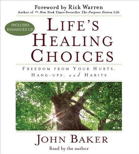 by-baker-john-lifes-healing-choices-freedom-from-your-hurts-hang-ups-and-habits-abridged-audiobook-2