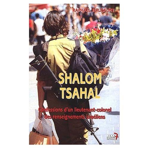 Shalom Tsahal. : Confessions d'un lieutenant-colonel des renseignements israéliens