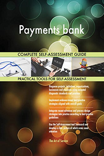 Payments bank All-Inclusive Self-Assessment - More than 680 Success Criteria, Instant Visual Insights, Comprehensive Spreadsheet Dashboard, Auto-Prioritized for Quick Results