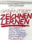 Garantiert zeichnen lernen. Das Geheimnis der rechten Hirn-Hemisphäre und die Befreiung unserer schöpferischen Gestaltungskräfte - Betty Edwards