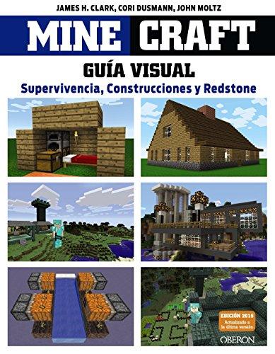 Minecraft. Guía visual. Supervivencia, Construcciones y Redstone (Libros Singulares) por James Clark