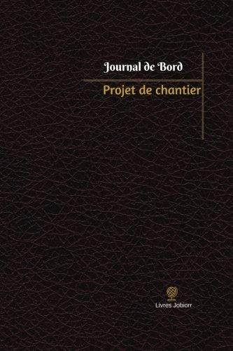 Projet de chantier Journal de bord: Registre, 100 pages, 15,24 x 22,86 cm