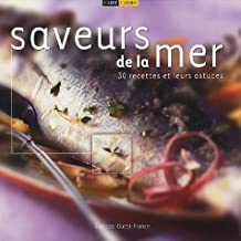 Saveurs de la mer : 30 recettes et leurs astuces