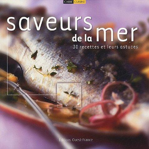 Saveurs de la mer : 30 recettes et leurs astuces par Claude Herlédan