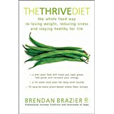 The Thrive Diet, 10th Anniversary Edition: The Plant-Based Whole Foods Way to Staying Healthy for Life