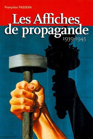 Les Affiches de propagande 1939-1945