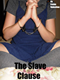 The Slave Clause (A BDSM Fantasy)