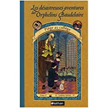 Piège au collège Les désastreuses aventures des orphelins Baudelaire tome V / Snicket, Lemony / Réf35359