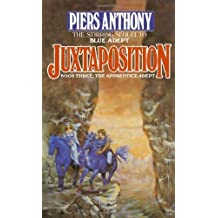 Juxtaposition (The Apprentice Adept, Book 3) by Piers Anthony (1987-06-12)
