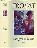 ETRANGERS SUR LA TERRE - TOME 1 EN 1 VOLUME - FRANCE LOISIRS / LA TABLE RONDE - 01/01/1995