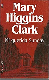 Mi querida Sunday par  Mary Higgins Clark