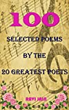 100 Selected Poems By the 20 Greatest Poets