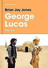 George Lucas par Brian Jay Jones