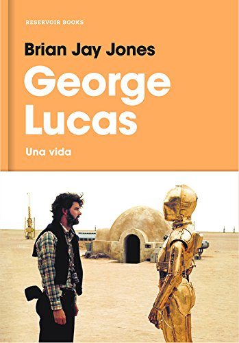 George Lucas: Una vida (RESERVOIR NARRATIVA)