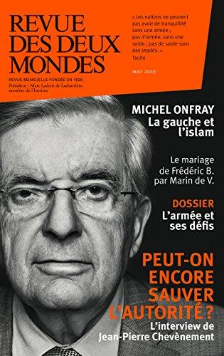 Revue des Deux Mondes mai 2015: Peut-on encore sauver l'autorité ? par Henri De Montety