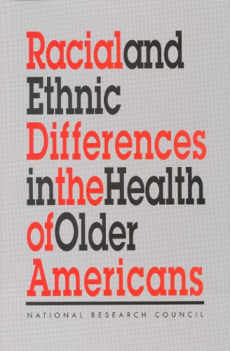 Racial and Ethnic Differences in the Health of Older Americans (English Edition)
