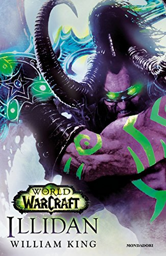 Illidan. World of Warcraft. Ediz. illustrata di William King