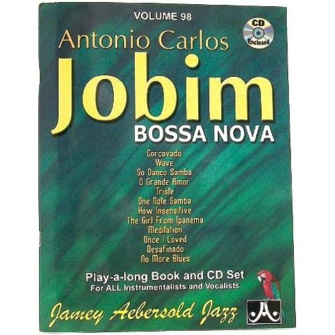 Antonio Carlos Jobim: Bossa Nova, Cd Set for All Instrumentalists & Vocalists (Jamey Aebersold Jazz, Vol. 98)