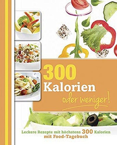 300 Kalorien oder weniger