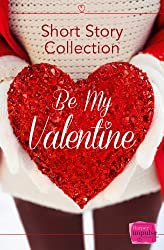 Be My Valentine: Short Story Collection