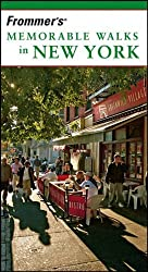 Frommer's Memorable Walks in New York by Ethan Wolff (2006-03-31)