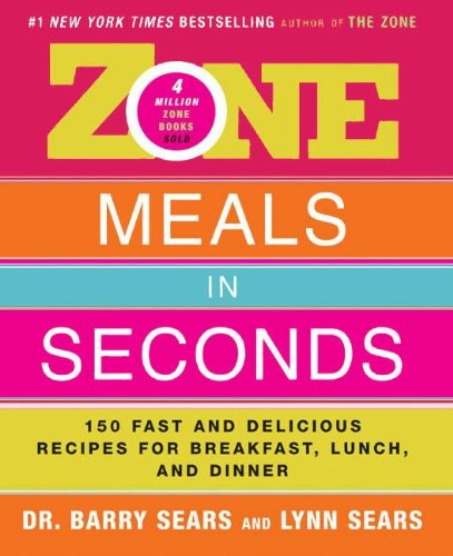 Zone Meals in Seconds: 150 Fast and Delicious Recipes for Breakfast, Lunch, and Dinner (The Zone) (English Edition) -