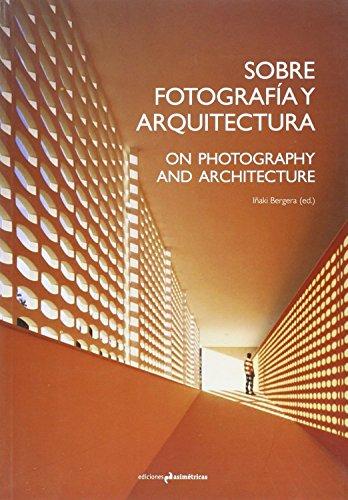 SOBREFOTOGRAFÍA Y ARQUITECTURA. ON PHOTOGRAPHY AND ARCHITECTURE