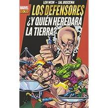 Los Defensores. ¿Y Quién Heredará La Tierra? (Marvel Gold)
