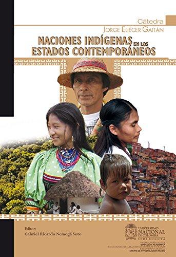 Naciones indígenas en los Estados contemporáneos por Gabriel Ricardo Nemogá