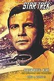 Star Trek The Original Series 3: Feuertaufe: Kirk - Der Leitstern des Verirrten