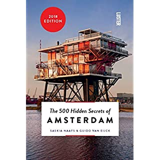 The 500 Hidden Secrets of Amsterdam (500 Hidden Secrets Series)
