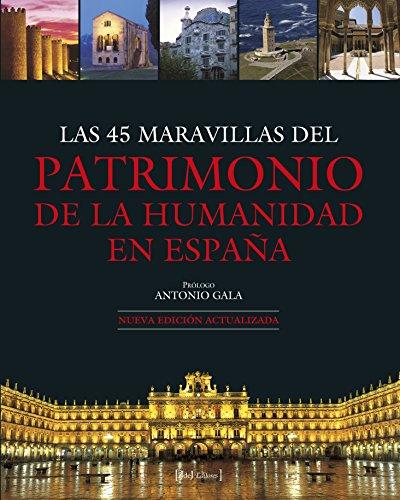 Las 45 Maravillas Del Patrimonio De La Humanidad En España (Grandes Obras)