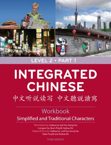 Integrated Chinese, Level 2, Part 1: Simplified and Traditional Characters