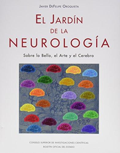 El jardín de la neurología. Sobre lo Bello, el Arte y el Cerebro