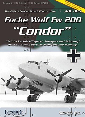 Focke-Wulf Fw 200 Condor Teil 1: Luftverkehr, Transport und Schulung