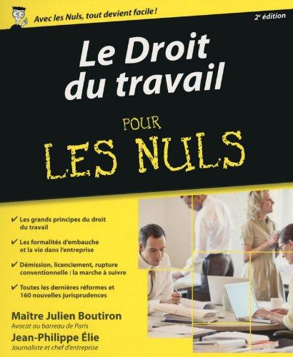 Le Droit du travail pour les Nuls, 2e par Julien BOUTIRON