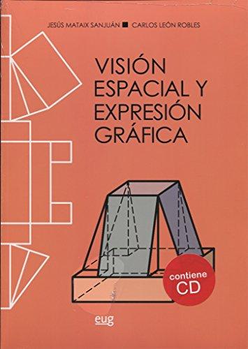 VISIÓN ESPALCIAL Y EXPRESIÓN GRÁFICA por JESÚS MATAIX SANJUÁN