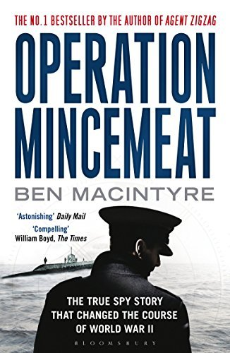 Operation Mincemeat: The True Spy Story That Changed the Course of World War II by Ben Macintyre (2010-09-06)