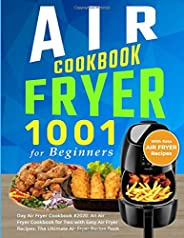 Air Fryer Cookbook for Beginners: 1001 Day Air Fryer Cookbook #2020: An Air Fryer Cookbook for Two with Easy A