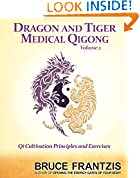 #6: Dragon and Tiger Medical Qigong, Volume 2: Qi Cultivation Principles and Exercises