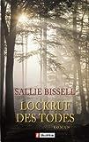Lockruf des Todes: Roman - Sallie Bissell