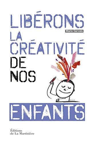 Libérons la créativité de nos enfants par Marie Gervais