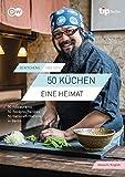 50 KÜCHEN, EINE HEIMAT/ 50 KITCHENS, ONE CITY: Eine kulinarische Weltreise durch Berlin / A culinary journey through Berlin.