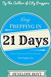 Easy Prepping in 21 Days (The Prepper Life Book 3) (English Edition)