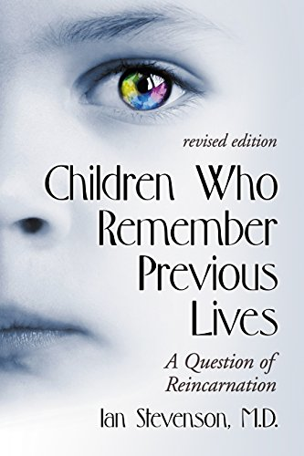 Children Who Remember Previous Lives: A Question of Reincarnation, rev. ed. (English Edition) Rev Case