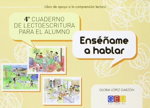 4º Cuaderno de lectoescritura para el alumno (Pedagogia) por Gloria López Garzón