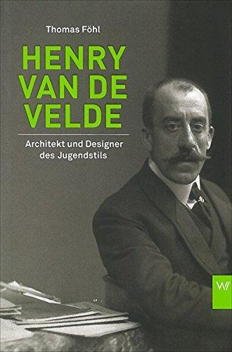 Henry van de Velde: Architekt und Designer des Jugendstil Buch-Cover