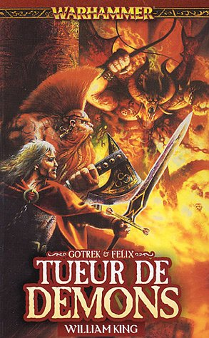 Gotrek et Félix, Tome 3 : Tueur de démons par William King